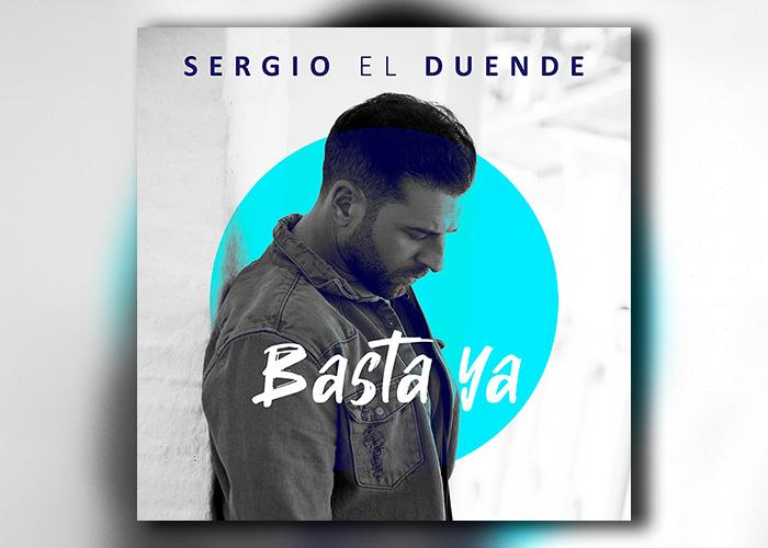 Sergio El Duende presenta su nuevo single Basta Ya